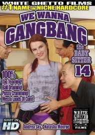We Wanna Gangbang The Baby Sitter 14 Porn Movie