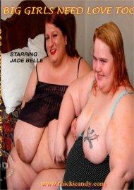 Big Girls Need Love Too Porn Video