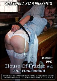House of Frazier #4: The Housemaid Porn Video