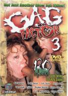 Gag Factor 3 Porn Video
