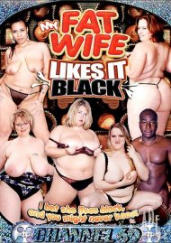 My Fat Wife Likes It Black Porn Video