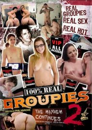 100% Real Groupies 2: The Mayhem Continues