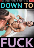Down To Fuck Gay Porn Movie
