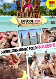 Cul-Lanta Episode 13 - Orienteering and Big Poles: Final Orgy!!! Porn Video