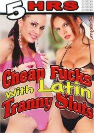Cheap Fucks With Latin Tranny Sluts