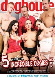5 Incredible Orgies Vol. 5 Porn Video