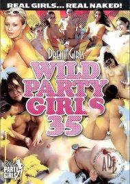 Dream Girls: Wild Party Girls #35 Porn Video
