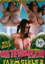Wild Bill's Watermelon Farm Girls 2 Porn Video