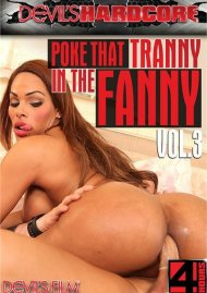 Poke That Tranny In The Fanny Vol. 3 Porn Movie