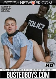 Busted Boys: Conner Mason gay porn VOD from Fetish Network