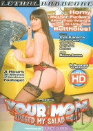 Your Mom Tossed My Salad #6 Porn Movie