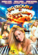 Big Trouble In...Porn Valley Porn Movie