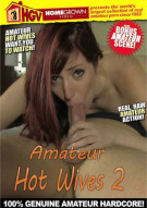 Amateur Hot Wives #2 Porn Video