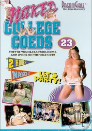 Dream Girls: Naked College Coeds #23 Porn Video