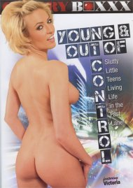 Young & Out Of Control Porn Video