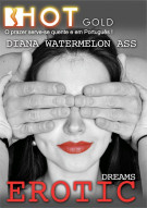 Diana Watermelon Ass: Erotic Dreams Porn Video