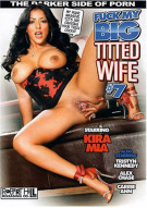 Fuck My Big Titted Wife #7 Porn Movie