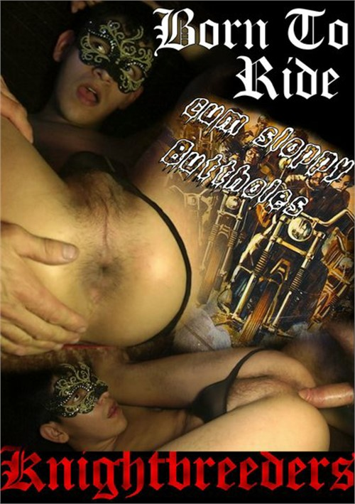 Born To Ride Cum Sloppy Buttholes Boxcover
