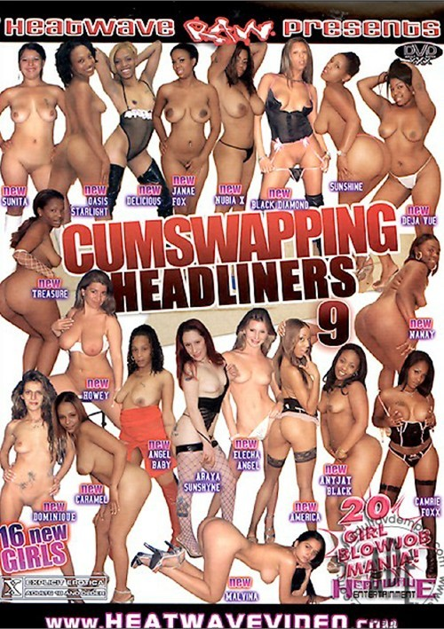Cum Swapping Headliners #9