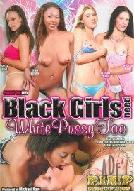 Black Girls Need White Pussy Too
