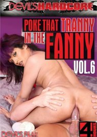 Poke That Tranny In The Fanny Vol. 6 Porn Video