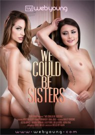 We Could Be Sisters Porn Video