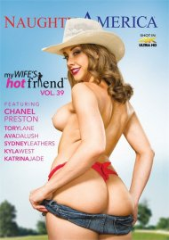 My Wife's Hot Friend Vol. 39 porn DVD shot in HD starring Chanel Preston.