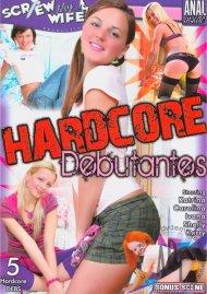 Hardcore Debutantes Porn Movie