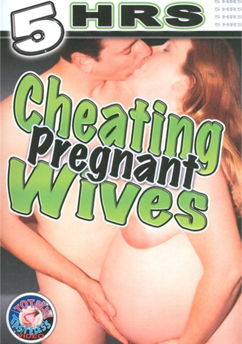 Cheating Pregnant Wives