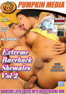 Extreme Bareback Shemales Vol 2 Porn Video