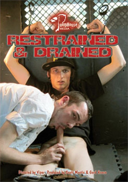 Restrained aned drained