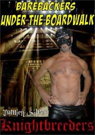 Barebackers Under the Boardwalk porn video from Knightbreeders.