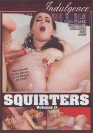 Squirters Volume 6 Porn Video