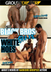 Black Bros Share White Hoes Boxcover
