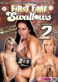 First Time Swallows Vol. 2 Porn Video