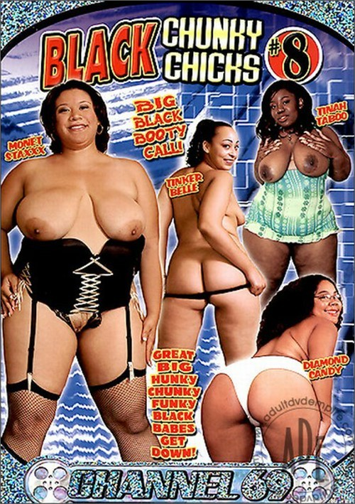 Black Chunky Chicks 8  Channel 69  Unlimited Streaming -1235