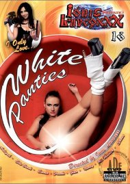 I Only Love... White Panties Porn Movie