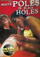 White Poles In Black Holes Porn Movie