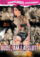 Dude, Am I A Slut? Porn Movie