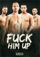 Fuck Him Up Gay Porn Movie