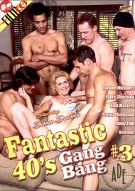Fantastic 40's Gang Bang #3
