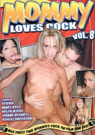 Mommy Loves Cock Vol. 8 Porn Movie