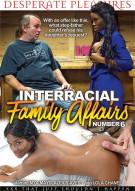 Interracial Family Affairs No. 6 Porn Video