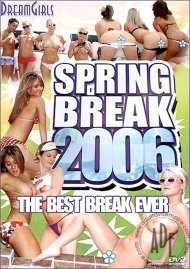 Dream Girls: Spring Break 2006 Porn Video