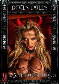 Devils Dolls 03: Francesca Felucci Porn Video