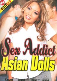 Sex Addict Asian Dolls image