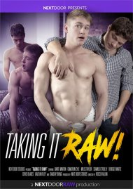 Taking It Raw! HD gay porn streaming video from Next Door Studios.