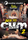 Beg To Cum 2 Boxcover