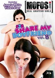 Share My Boyfriend Vol. 8 DVD porn movie from MOFOS.