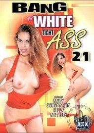 Bang My White Tight Ass 21 Porn Video